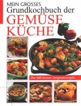 Mein grosses Grundkochbuch der Gemüseküche