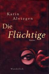 Karin Alvtegen - Die Flüchtige