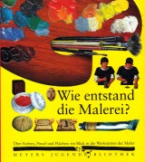 Meyers Jugendbibliothek 03 – Wie entstand die Malerei?