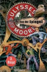 Ulysses Moore (3) – Das Haus der Spiegel