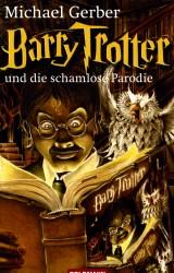 Barry Trotter und die schamlose Parodie