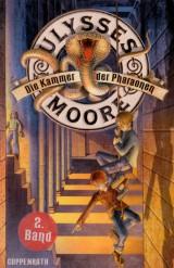 Ulysses Moore (2) – Die Kammer der Pharaonen