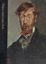 Manet und seine Zeit 1832 –1883