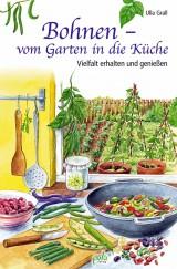 Bohnen – vom Garten in dieKüche