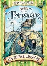 Familie Pompadauz (3) – Ein Schwein taucht ab