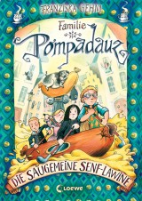 Familie Pompadauz (4) – Die saugemeine Senflawine