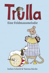 Trulla – Eine Feldmausmelodie
