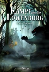 Walter Thorwartl - Kampf um die Löwenburg