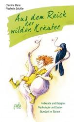 Christina Mann & Friedhelm Strickler - Aus dem Reich der wilden Kräuter