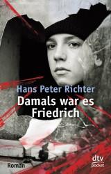 Hans Peter Richter - Damals war es Friedrich