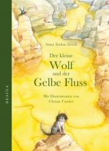 Anna Xiulan Zeeck - Der kleine Wolf und der Gelbe Fluss