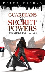 Peter Freund: Guardians of Secret Powers (1) - Das Siegel des Teufels