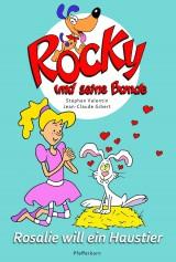 Stephan Valentin: Rocky und seine Bande (1) - Rosalie will ein Haustier