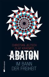 Christian Jeltsch & Olaf Kraemer: Abaton (3) - Im Bann der Freiheit