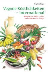 Angelika Krüger: Vegane Köstlichkeiten - international