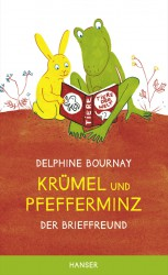 Delphine Bournay - Krümel und Pfefferminz - Der Brieffreund