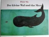 Peter Sis - Der kleine Wal und das Meer