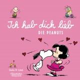 Charles M. Schulz: Die Peanuts - Ich hab Dich lieb