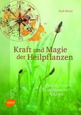 Rudi Beiser - Kraft und Magie der Heilpflanzen