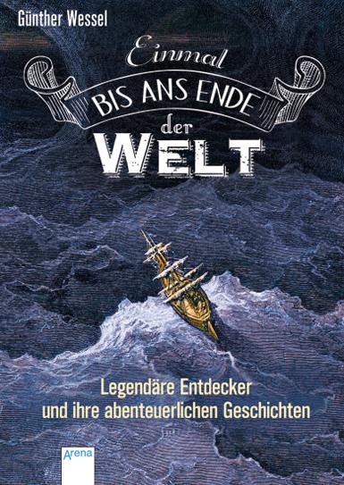 Günther Wessel - Einmal bis ans Ende der Welt