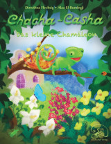 Dorothea Flechsig: Chacha-Casha – Das kleine Chamäleon