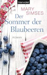 Mary Simses - Der Sommer der Blaubeeren