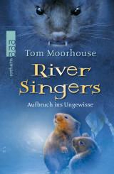 River Singers (1) – Aufbruch ins Ungewisse