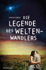 Janina Ebert - Die Legende des Weltenwandlers