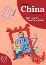 Marc Hermann: Weltreise China - Lilli und die Drachenräuber