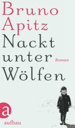 Bruno Apitz - Nackt unter Wölfen