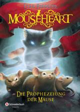 Lisa Fiedler - Mouseheart - Die Prophezeiung der Mäuse