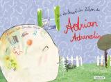 Melanie Laibl - Das abenteuerliche Leben des Adrian Adrenalin