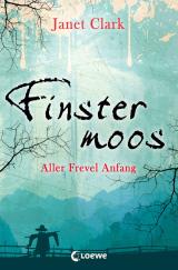 Janet Clark - Finstermoos (1) - Aller Frevel Anfang