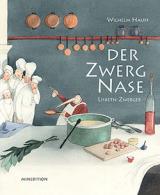 Wilhelm Hauff & Lisbeth Zwerger - Der Zwerg Nase