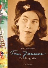Tuula Karjalainen - Tove Jansson - Die Biografie